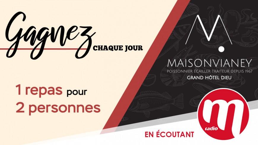 Cette semaine, écoutez M radio à Lyon, jouez et gagnez un repas pour 2 personnes avec Maison vianey restaurant poissons à l'Hôtel Dieu