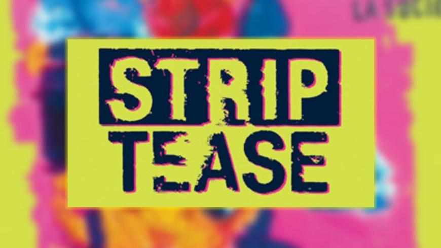 """SURPRISE ! """"Strip-tease"""" est de retour à la télévision !"""