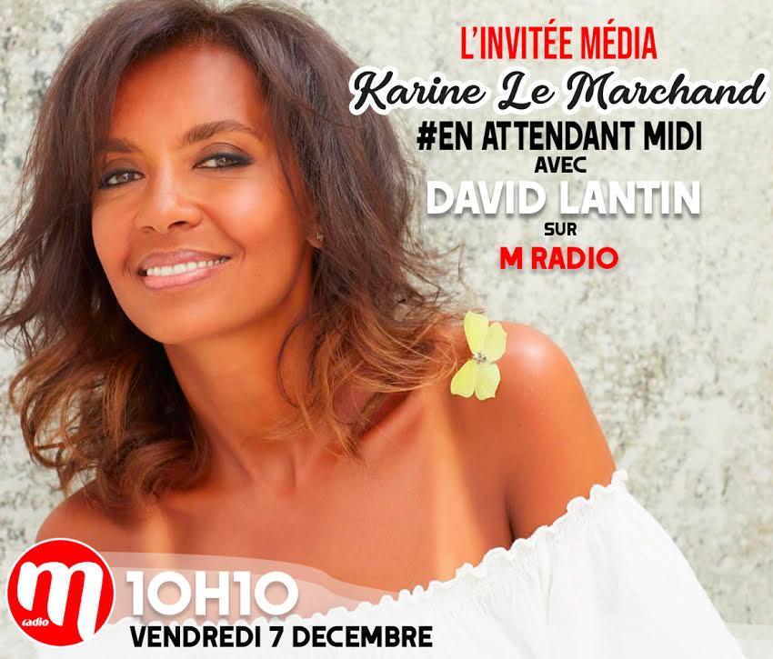 """Podcast En Attendant Midi """" L'Invitée Média : Karine Le Marchand """" du 07 Décembre"""