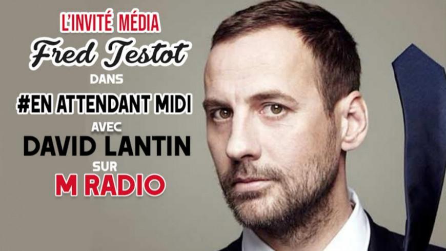 """Podcast En Attendant Midi """" L'Invité Média : Fred Testot """" du 01 Février"""