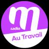 Ecouter M Radio - Au travail en ligne