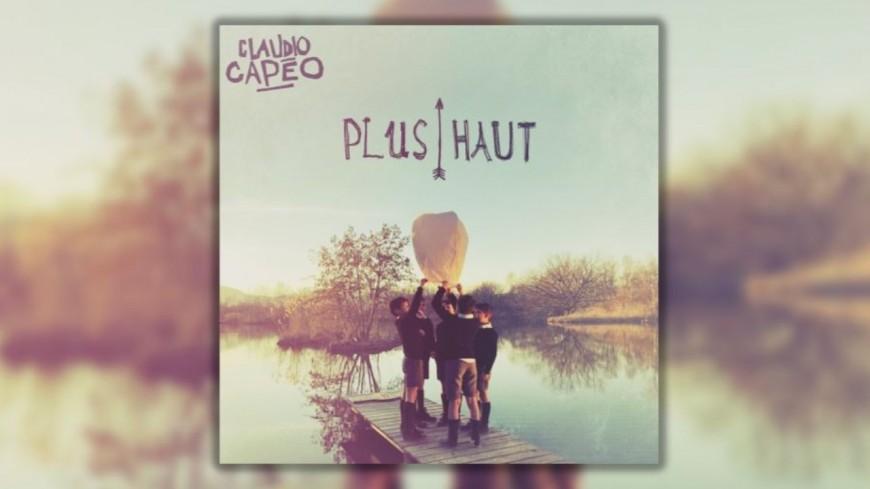 """Découvrez le nouveau clip de Claudio Capéo - """"Plus haut"""""""