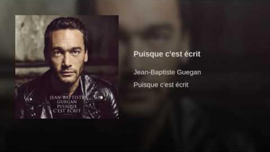 Découvrez le nouveau clip de Jean-Baptiste Guegan