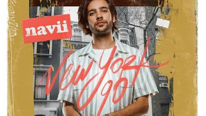 Découvrez le nouveau clip de Navii - New York 90